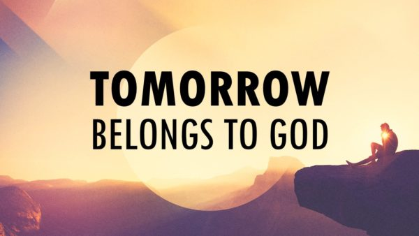 Tomorrow Belongs to God Image