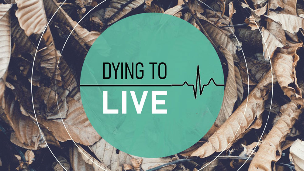 Dying to Live