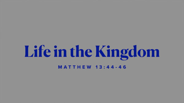 Life in the Kingdom
