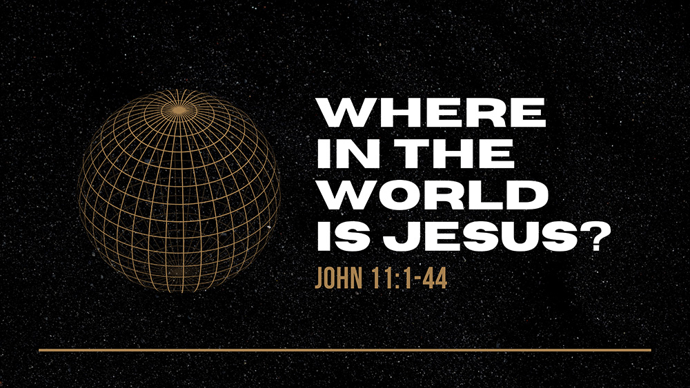 Where in the World is Jesus?